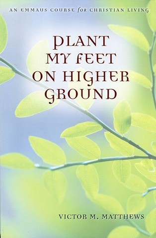 Plant My Feet on Higher Ground